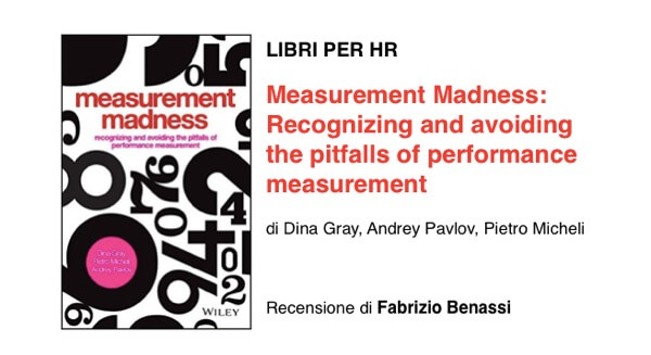 Measurement Madness- Recognizing and Avoiding the Pitfalls of Performance Measurement | di Dina Gray, Pietro Micheli, Andrey Pavlov