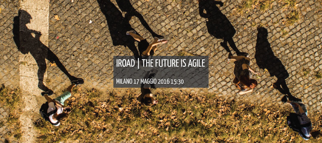 Evento IRoad: THE FUTURE IS AGILE