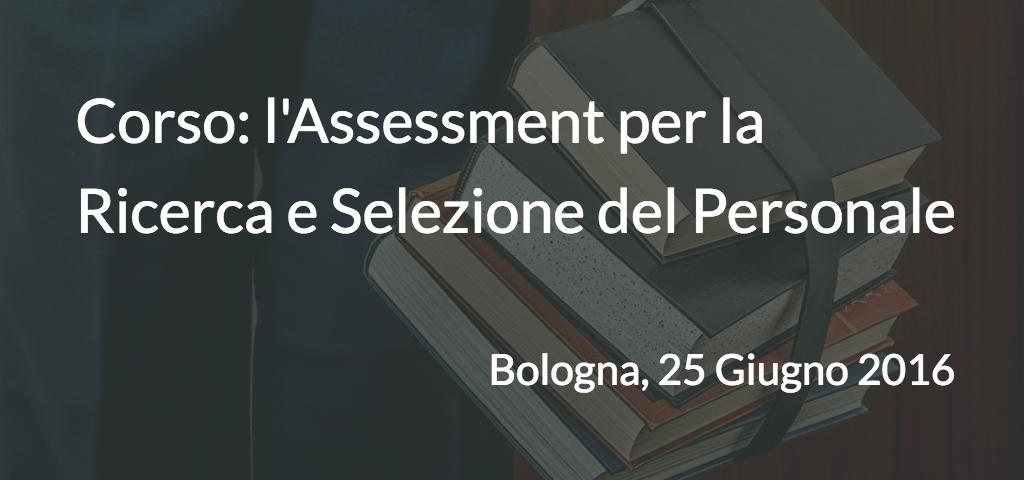 Corso: l'Assessment per la Ricerca e Selezione del Personale