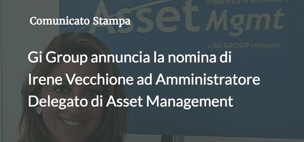 Gi Group annuncia la nomina di Irene Vecchione ad Amministratore Delegato di Asset Management
