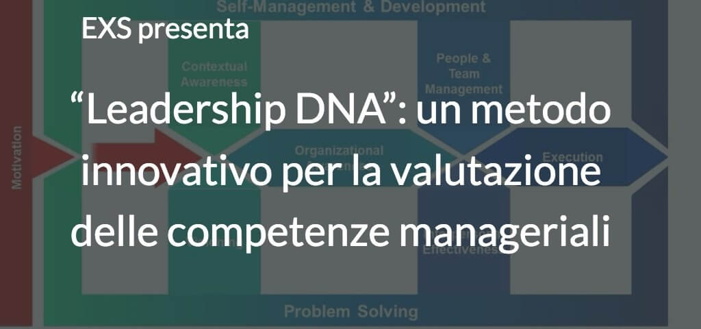 Leadership DNA: un metodo innovativo per la valutazione delle competenze manageriali