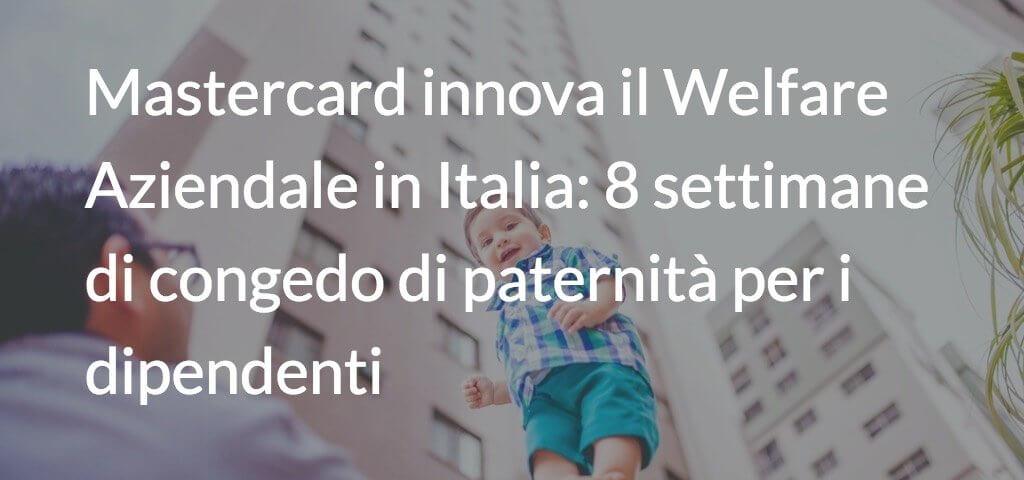 Mastercard innova il welfare aziendale in Italia: 8 settimane di congedo di paternità per i dipendenti