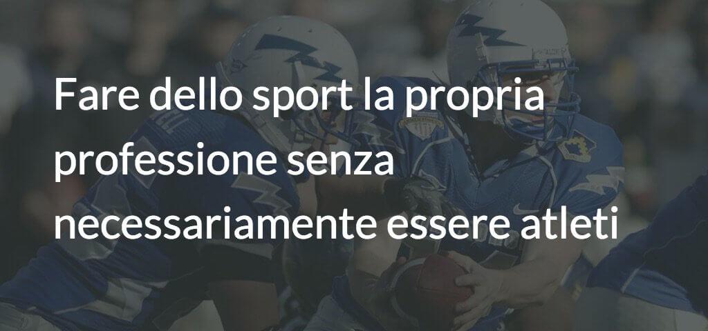 Fare dello sport la propria professione senza necessariamente essere atleti