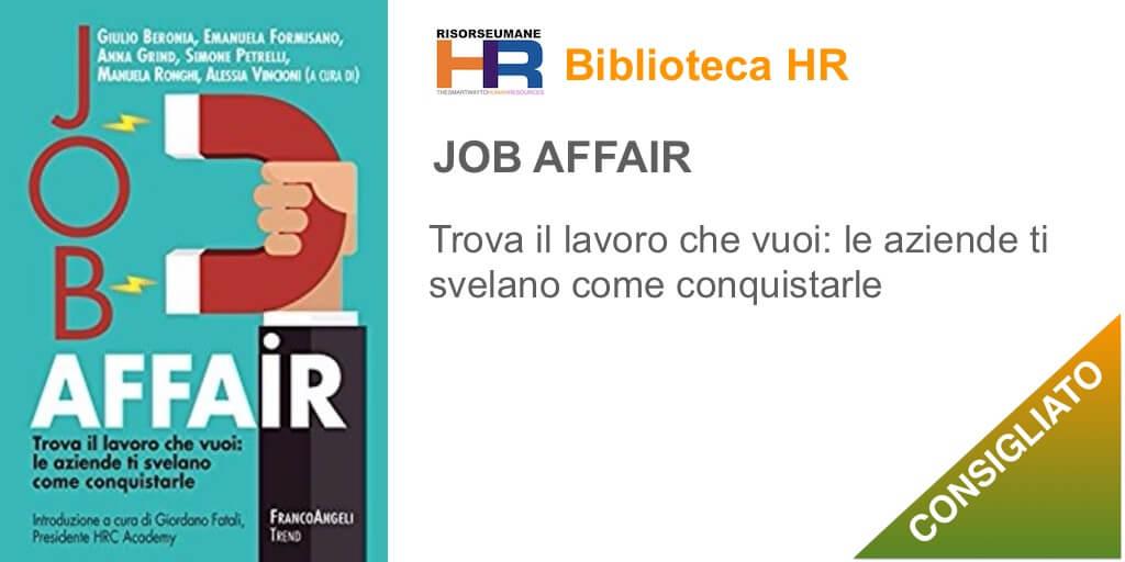 Job Affair - Trova il lavoro che vuoi: le aziende ti svelano come conquistarle