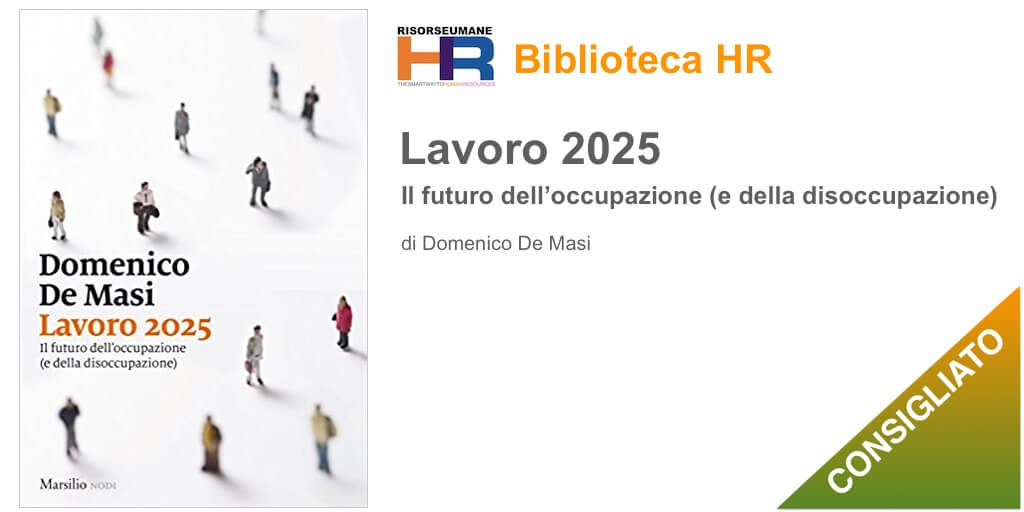 Lavoro 2025. Il futuro dell'occupazione (e della disoccupazione)