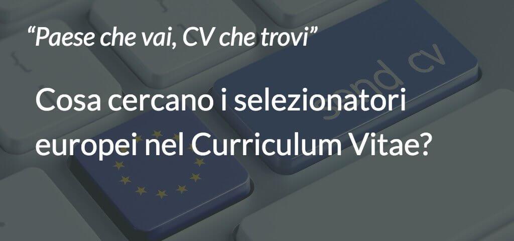 Cosa cercano i selezionatori europei nel curriculum vitae?