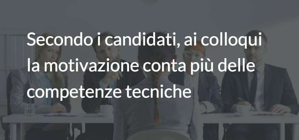 Secondo i candidati, ai colloqui la motivazione conta più delle competenze tecniche