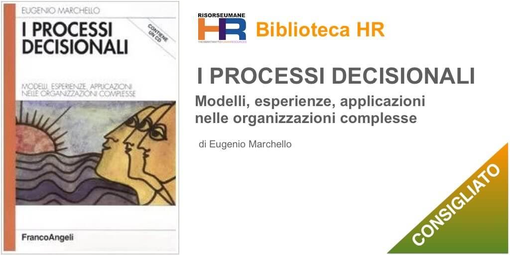 I processi decisionali. Modelli, esperienze, applicazioni nelle organizzazioni complesse