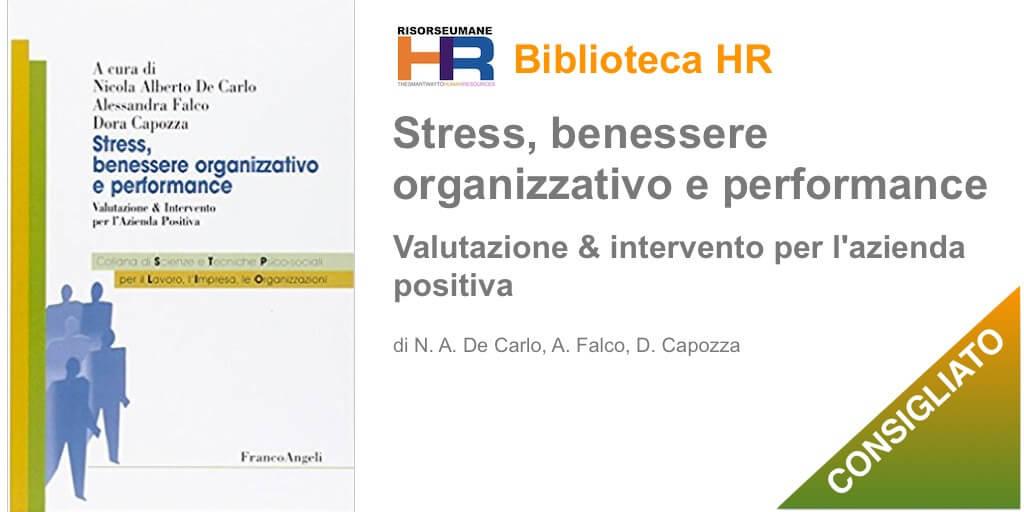 Stress, benessere organizzativo e performance. Valutazione & intervento per l'azienda positiva