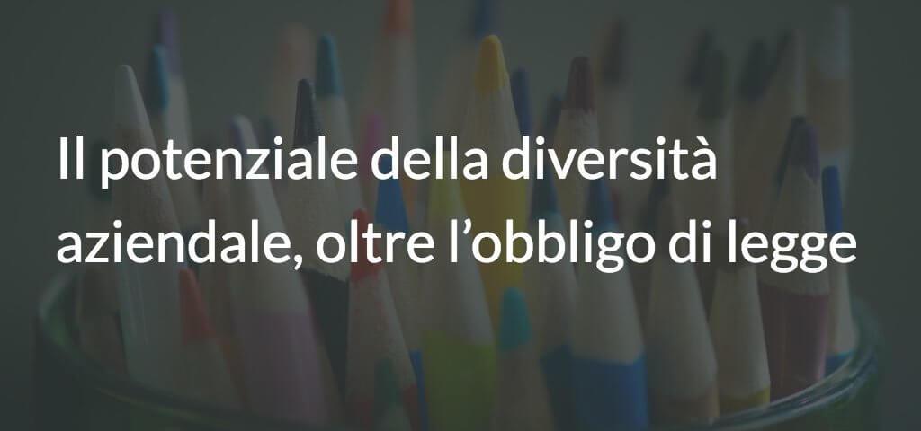Il potenziale della diversità aziendale, oltre l'obbligo di legge