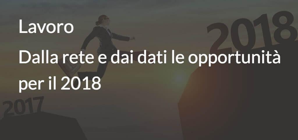 Lavoro. dalla rete e dai dati le opportunità per il 2018