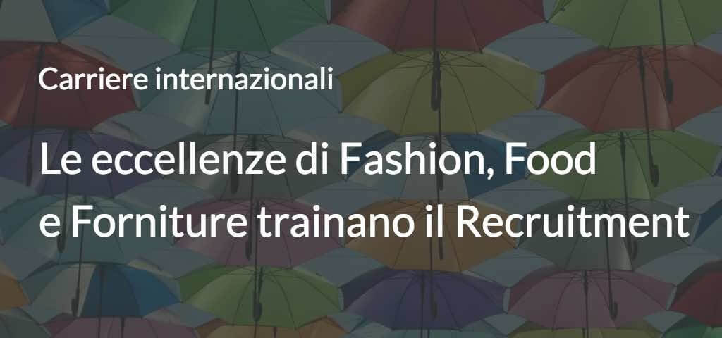 Le eccellenze di Fashion, Food e Forniture trainano il Recruitment