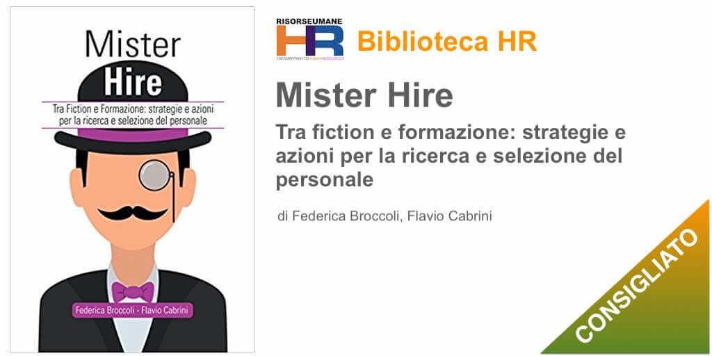 Mister Hire. Tra fiction e formazione: strategie e azioni per la ricerca e selezione del personale
