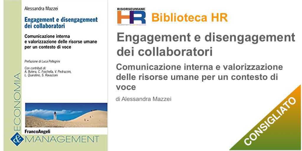 Engagement e disengagement dei collaboratori. Comunicazione interna e valorizzazione delle risorse umane per un contesto di voce