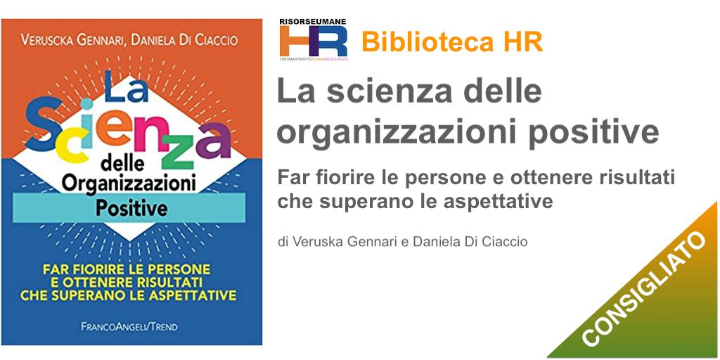 La scienza delle organizzazioni positive. Far fiorire le persone e ottenere risultati che superano le aspettative