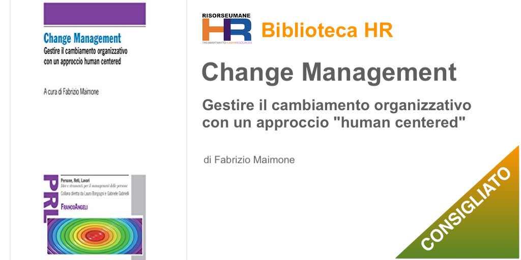 Change management. Gestire il cambiamento organizzativo con un approccio human centered