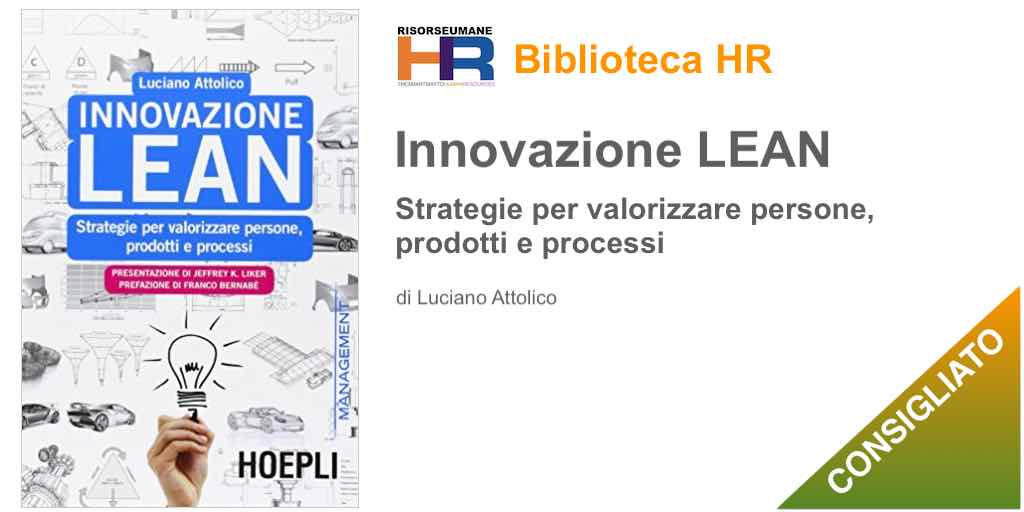 Innovazione lean. Strategie per valorizzare persone, prodotti e processi