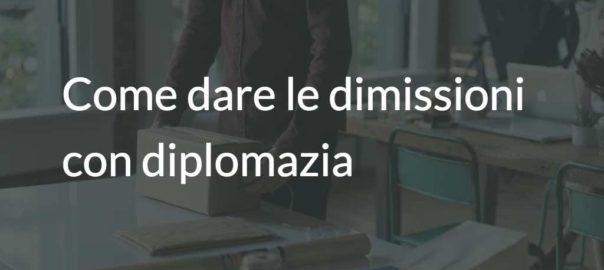 come dare le dimissioni con diplomazia