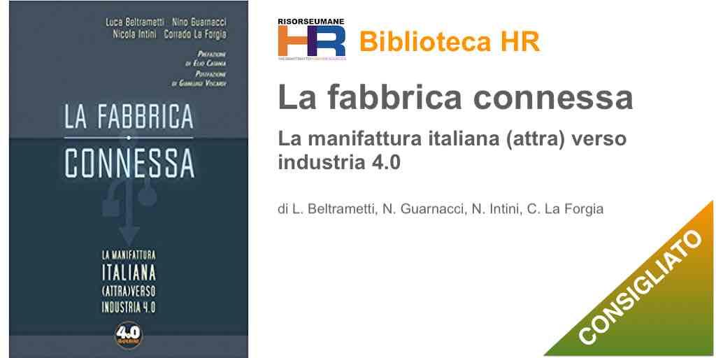 La fabbrica connessa. La manifattura italiana (attra) verso industria 4.0