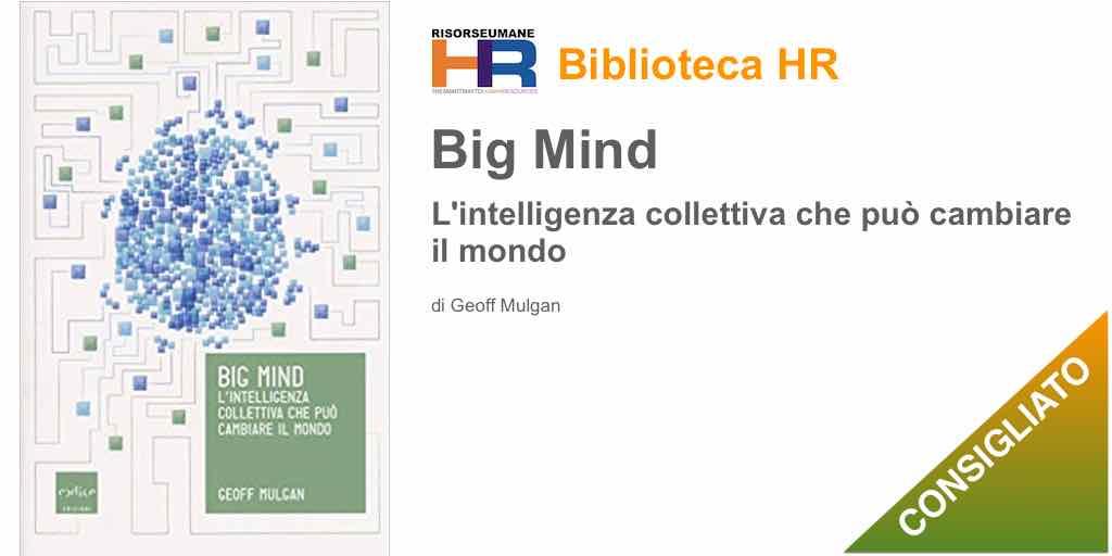 Big mind. L'intelligenza collettiva che può cambiare il mondo