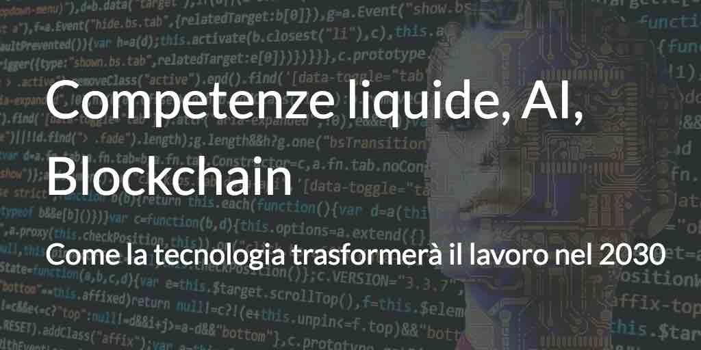 Competenze liquide, AI, Blockchain