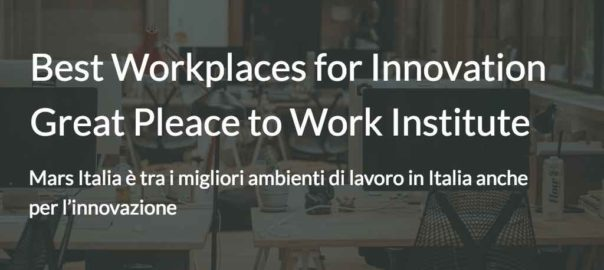 Mars Italia per la prima volta nella classifica Best Workplaces for Innovation del Great Place to Work Institute