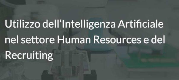 Utilizzo dell'Intelligenza Artificiale nel settore Human Resources e del Recruiting