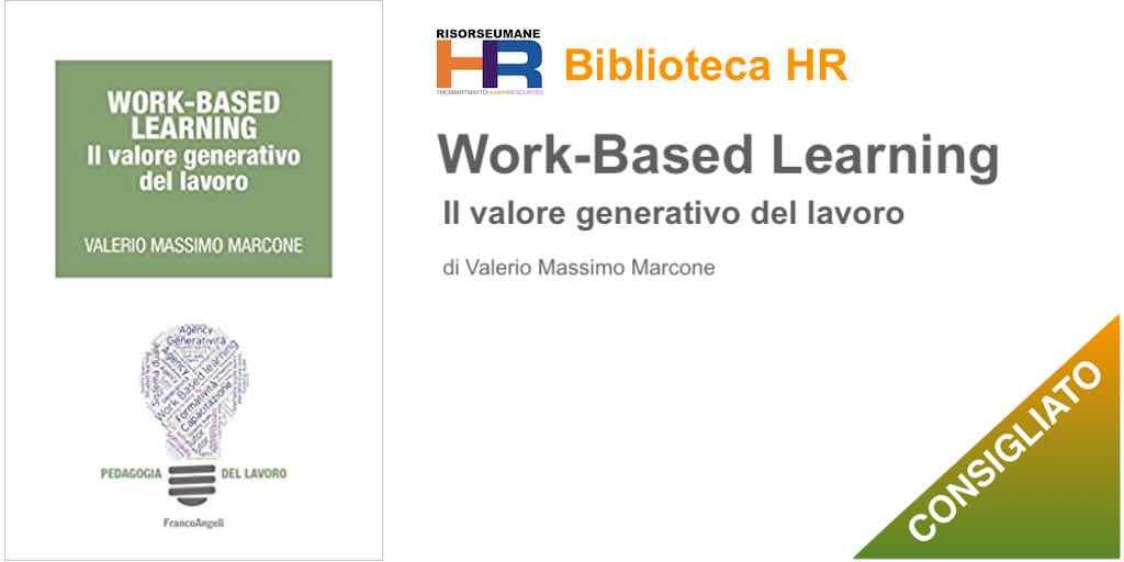 Work-Based learning. Il valore generativo del lavoro