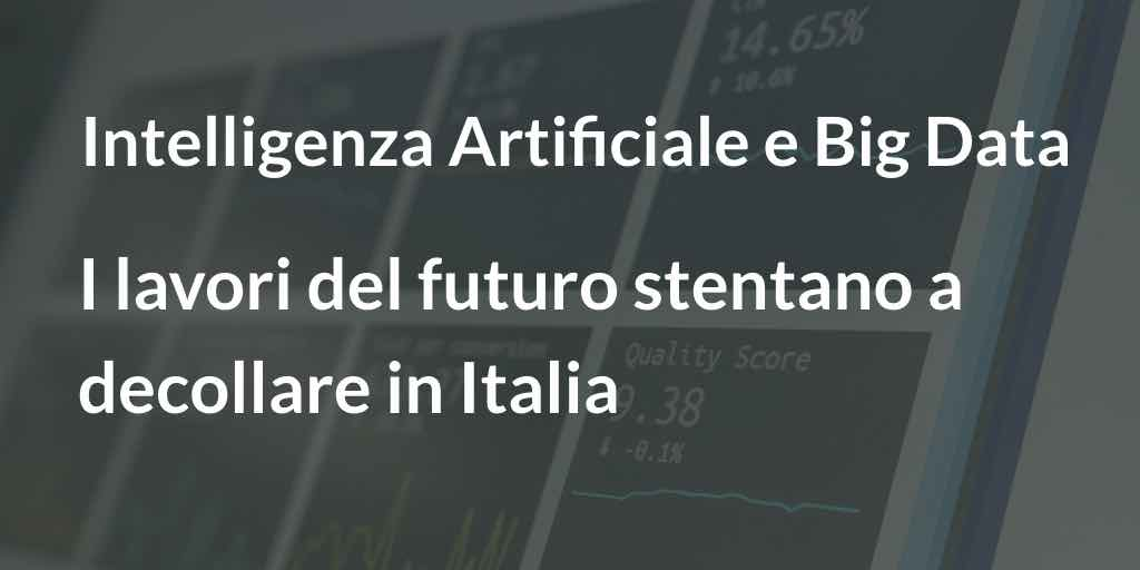 Intelligenza Artificiale e Big Data I lavori del futuro stentano a decollare in Italia