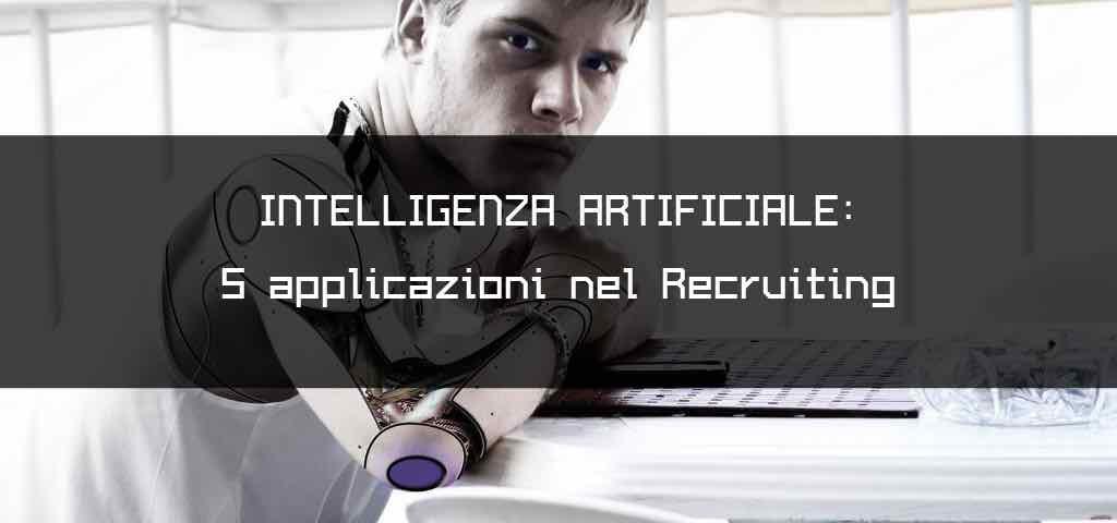 Intelligenza Artificiale 5 applicazioni nel Recruiting