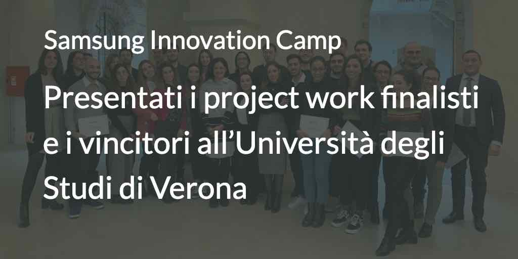 Samsung Innovation Camp Presentati i project work finalisti e i vincitori all'Università degli Studi di Verona