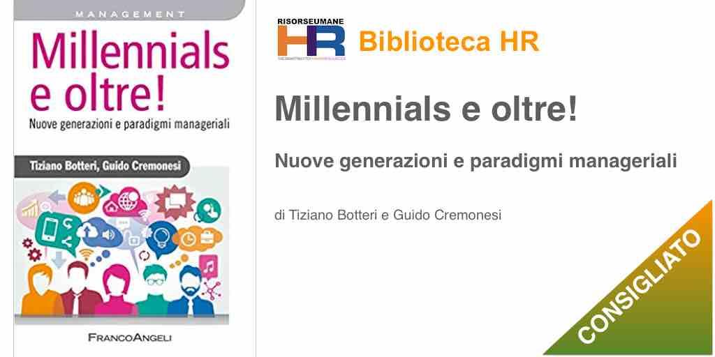 Millennials e oltre! Nuove generazioni e paradigmi manageriali