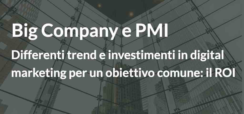 Big company e PMI trend e investimenti in digital marketing