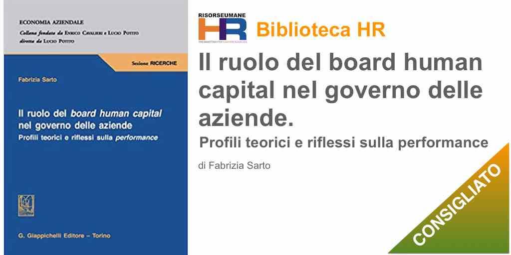 Il ruolo del board human capital nel governo delle aziende. Profili teorici e riflessi sulla performance