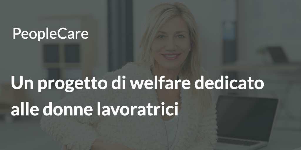 Un progetto di welfare dedicato alle donne lavoratrici
