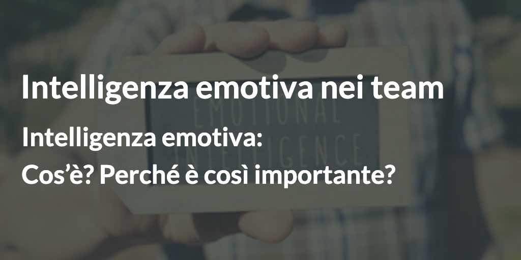 intelligenza emotiva nei team