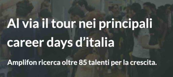 Amplifon ricerca oltre 85 talenti per la crescita. Al via il tour nei principali career days d'italia.