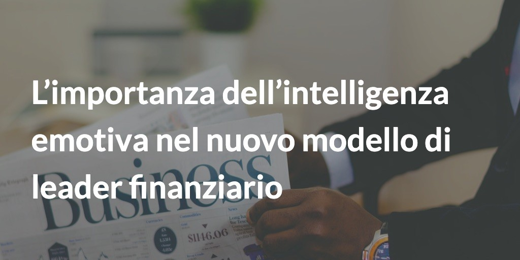 intelligenza emotiva leader finanziario