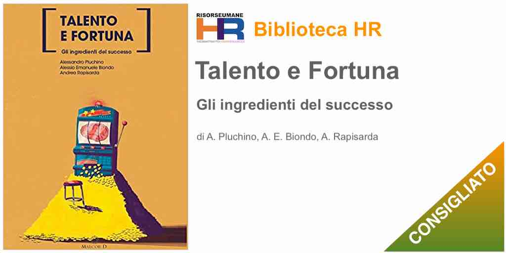 Talento o fortuna. Il ruolo del caso nel raggiungimento del successo