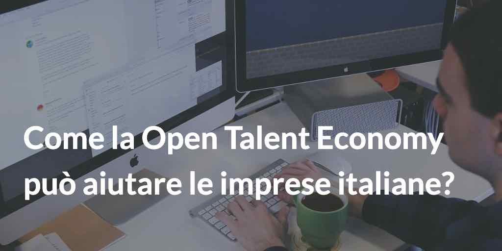 Come la Open Talent Economy può aiutare le imprese italiane?