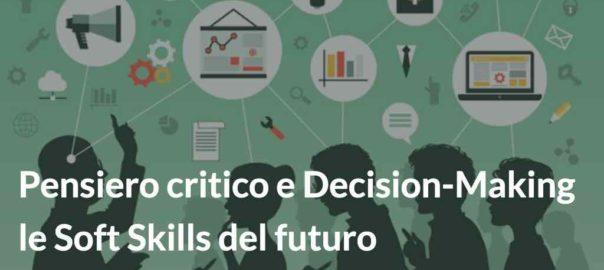 Pensiero critico e Decision-Making, le soft skills del futuro