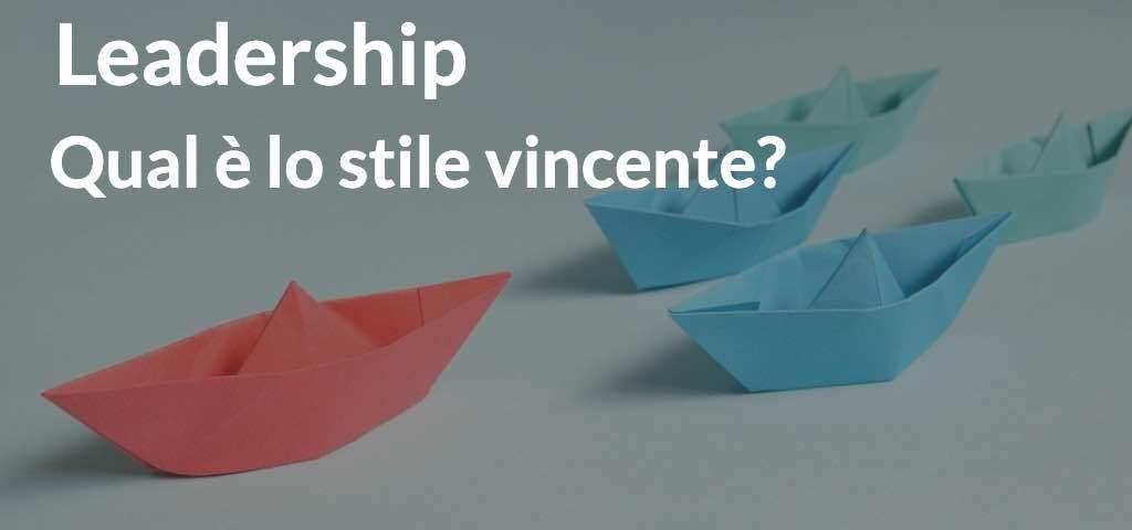 Leadership: qual è lo stile vincente?