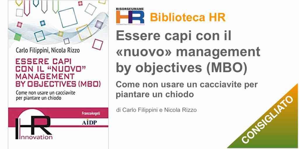 Essere capi con il «nuovo» management by objectives (MBO). Come non usare un cacciavite per piantare un chiodo