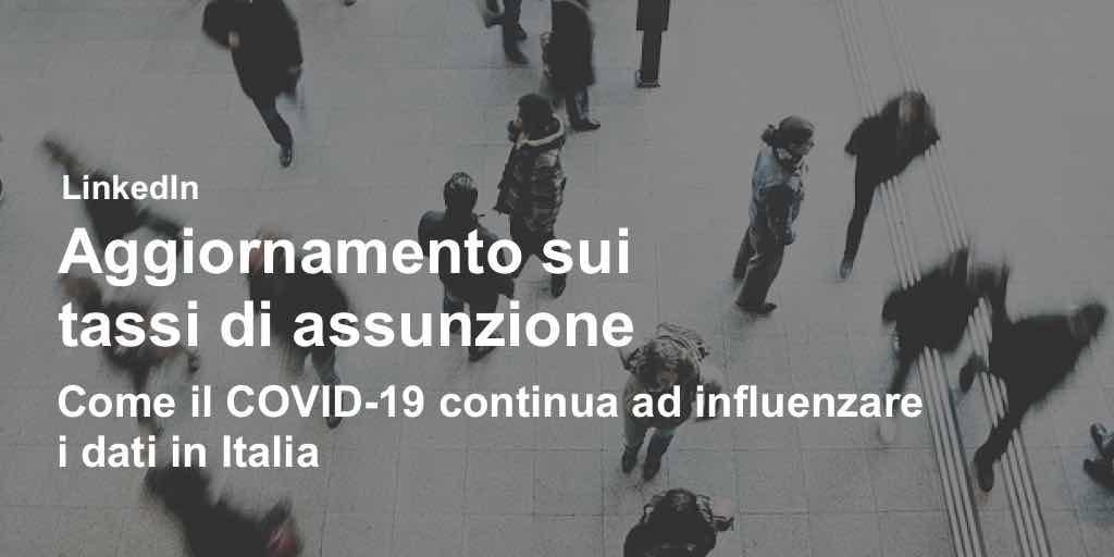 Tassi di assunzione- come il COVID-19 continua ad influenzare i dati in Italia