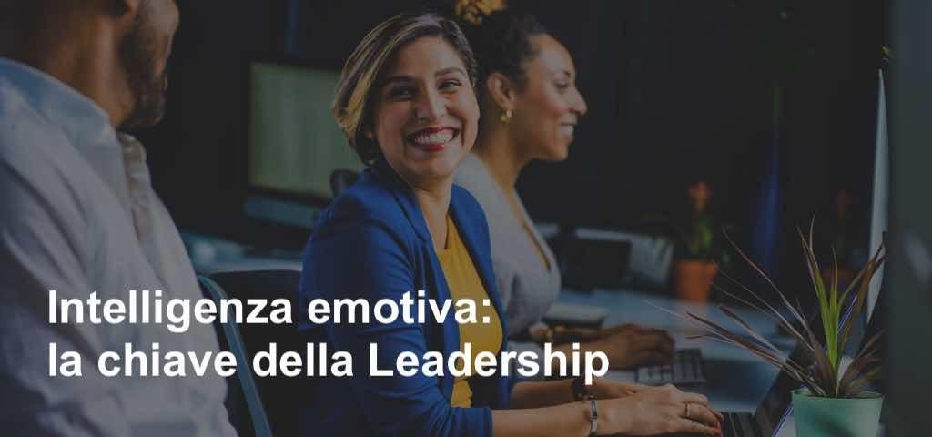 Intelligenza emotiva- la chiave della Leadership