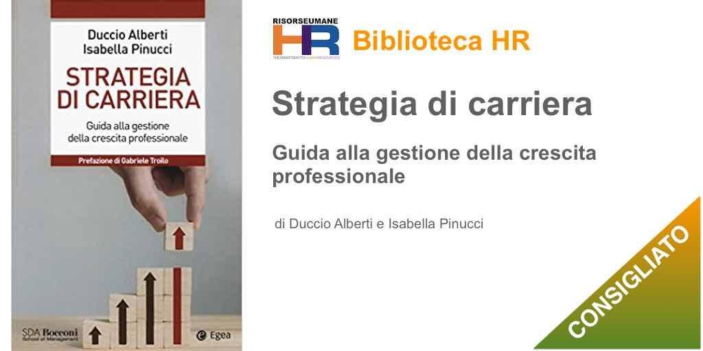 Strategia di carriera. Guida alla gestione della crescita professionale