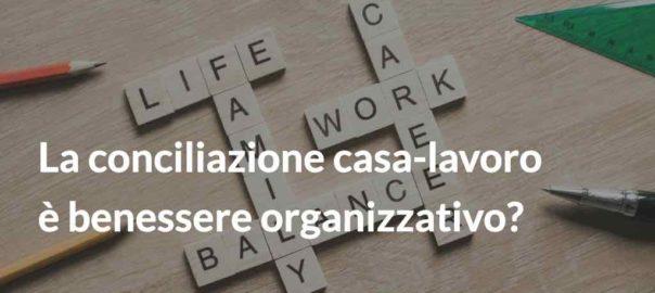 La conciliazione casa-lavoro è benessere organizzativo?