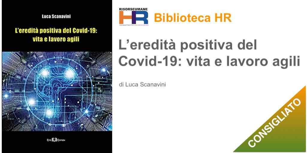 L'eredità positiva del Covid-19- vita e lavoro agili