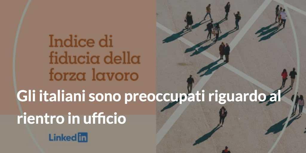 Gli italiani sono preoccupati riguardo al rientro in ufficio