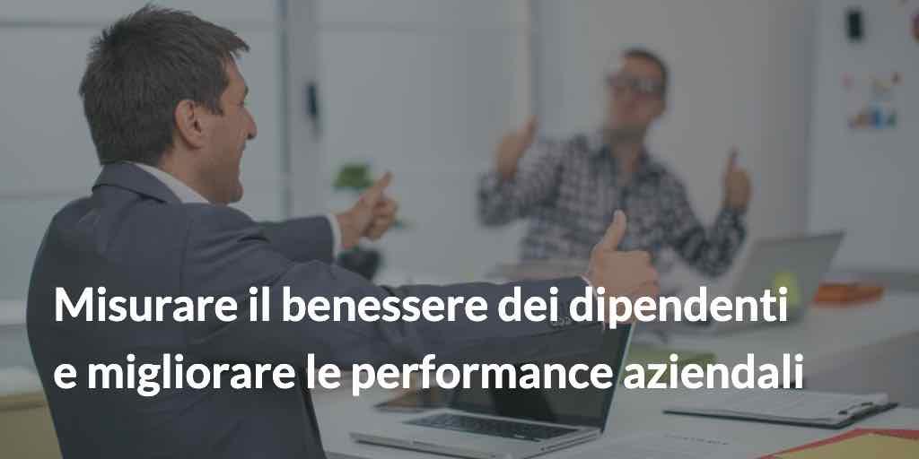 Misurare il benessere dei dipendenti e migliorare le performance aziendali